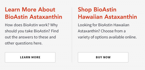 Learn More About BioAstin Astaxanthin | Shop BioAstin Hawaiian Astaxanthin
